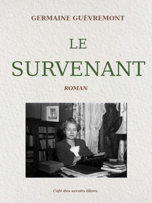 Le Survenant (roman) par Germaine Guèvremont - Café des savoirs libres